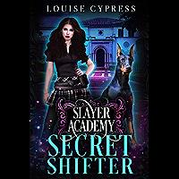 Slayer Academy: Secret Shifter (English Edition)
