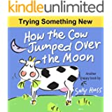 How the Cow Jumped Over the Moon (Very Funny Bedtime Story/Children's Picture Book About Stick-to-Itiveness)