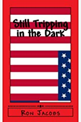 Still Tripping in the Dark Kindle Edition