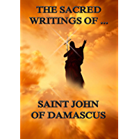 The Sacred Writings of Saint John of Damascus