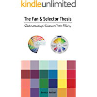 The Fan & Selector Thesis: Understanding Seasonal Color Theory (English Edition)