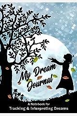 My Dream Journal: A Notebook for Tracking & Interpreting Dreams (TMPixArt Journals) Paperback