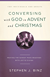 Conversing with God in Advent and Christmas: Praying the Sunday Readings with Lectio Divina