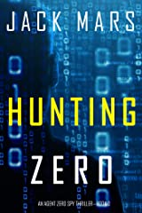 Hunting Zero (An Agent Zero Spy Thriller—Book #3) Kindle Edition