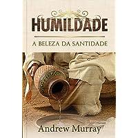 Humildade: A beleza da santidade