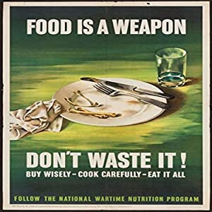 Office of Wartime Information (OWI) poster made during the WWII war effort to help on the home front Food is a Weapon Dont Waste It Buy Wisely - Cook Carefully - Eat it All Follow the National War