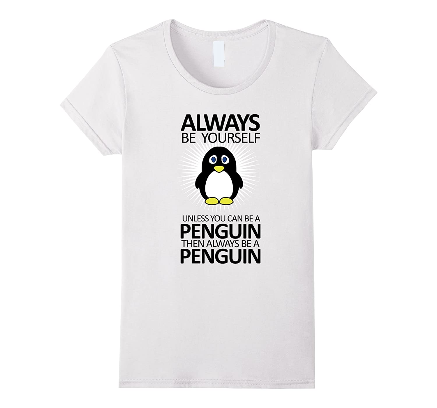 Always be yourself Adorable Funny Penguin T-Shirt