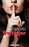Swinger: Erlebnisse, Erfahrungen und Bekenntnisse eines Paares (German Edition)
