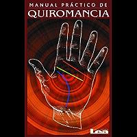 Manual práctico de Quiromancia: El arte de leer las manos
