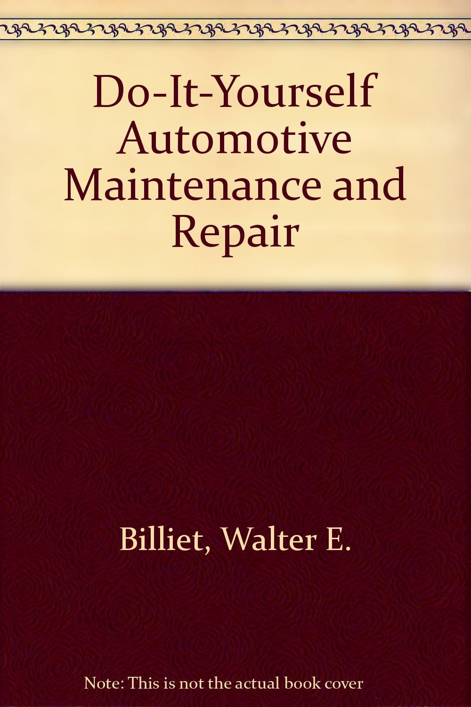Do it yourself automotive maintenance and repair a spectrum book do it yourself automotive maintenance and repair a spectrum book walter e billiet 9780132171908 amazon books solutioingenieria Images
