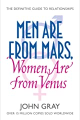 Men Are from Mars, Women Are from Venus: A Practical Guide for Improving Communication and Getting What You Want in Your Relationships: How to Get What You Want in Your Relationships Kindle Edition