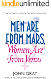 Men Are from Mars, Women Are from Venus: A Practical Guide for Improving Communication and Getting What You Want in Your…