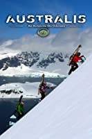 Australis: An Antarctic Ski Odyssey