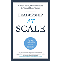 Leadership At Scale: Better leadership, better results (English Edition)