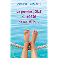 Le premier jour du reste de ma vie (French Edition)