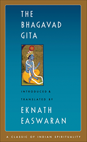 The Bhagavad Gita (Easwaran's Classics of Indian Spirituality)