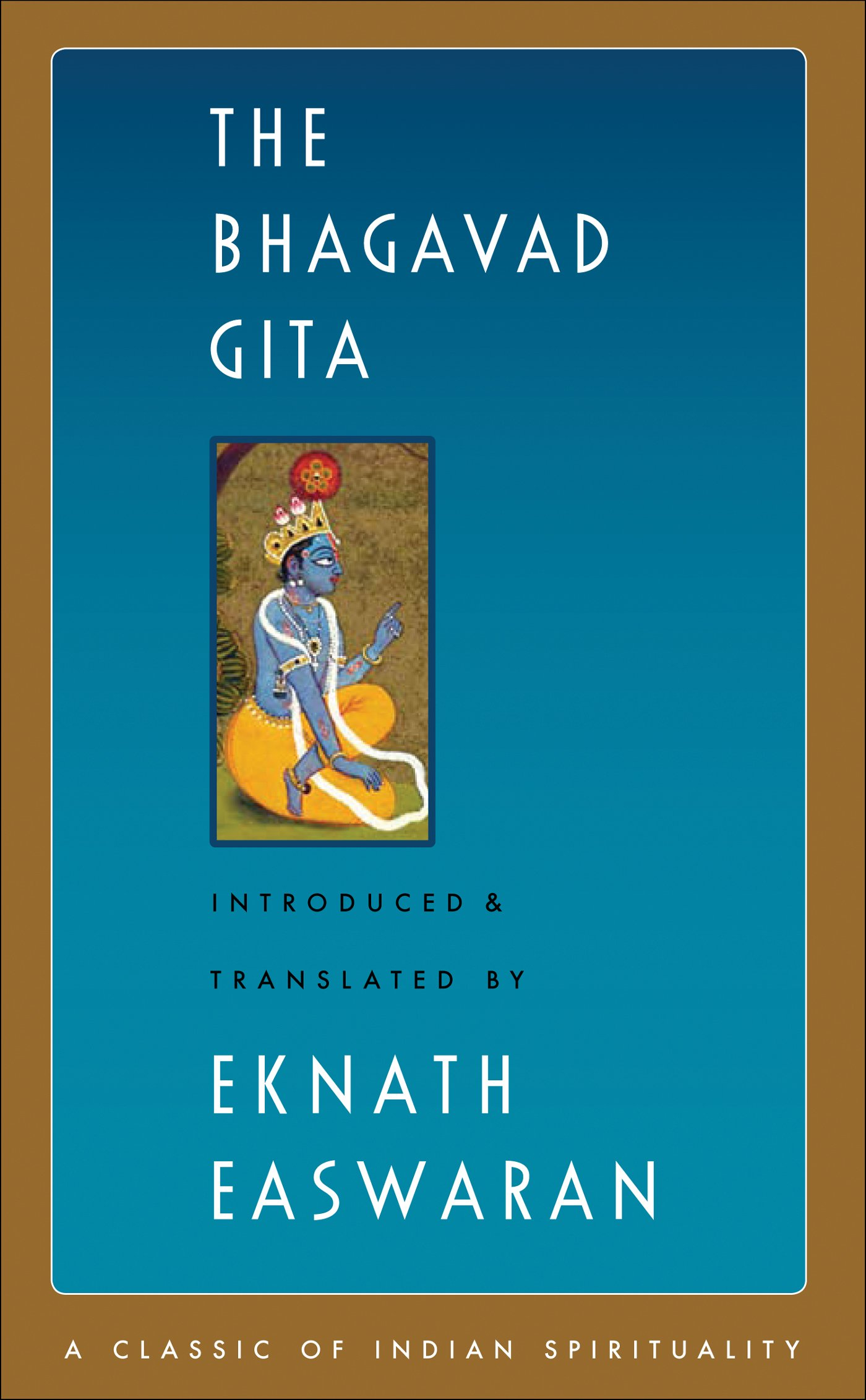 The Bhagavad Gita (Classics of Indian Spirituality)