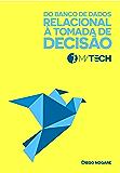 Do Banco de Dados Relacional à Tomada de Decisão (MVTECH Livro 1)