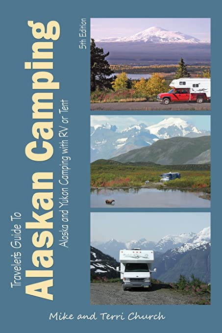 dc152fd2d6a Traveler s Guide to Alaskan Camping  Alaska and Yukon Camping With RV or  Tent (Traveler s
