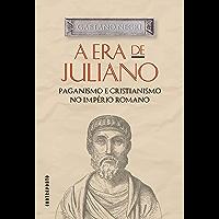 A era de Juliano; Paganismo e cristianismo no Império Romano