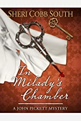 In Milady's Chamber: A John Pickett Mystery (John Pickett Mysteries Book 1) Kindle Edition
