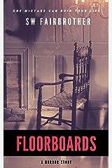 Floorboards: a psychological horror Kindle Edition