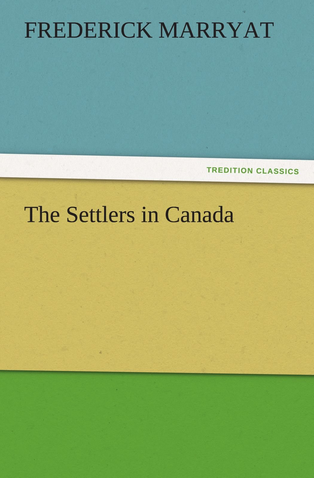 Read Online The Settlers in Canada (TREDITION CLASSICS) ebook