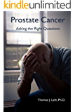 PROSTATE CANCER Asking the Right Questions