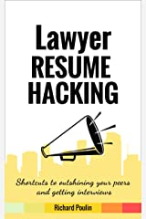 Lawyer Resume Hacking: Shortcuts to outshining your peers and getting interviews (Government & Law Book 3) Kindle Edition