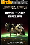 Death to the Imperium (Imperium Cicernus Book 2)