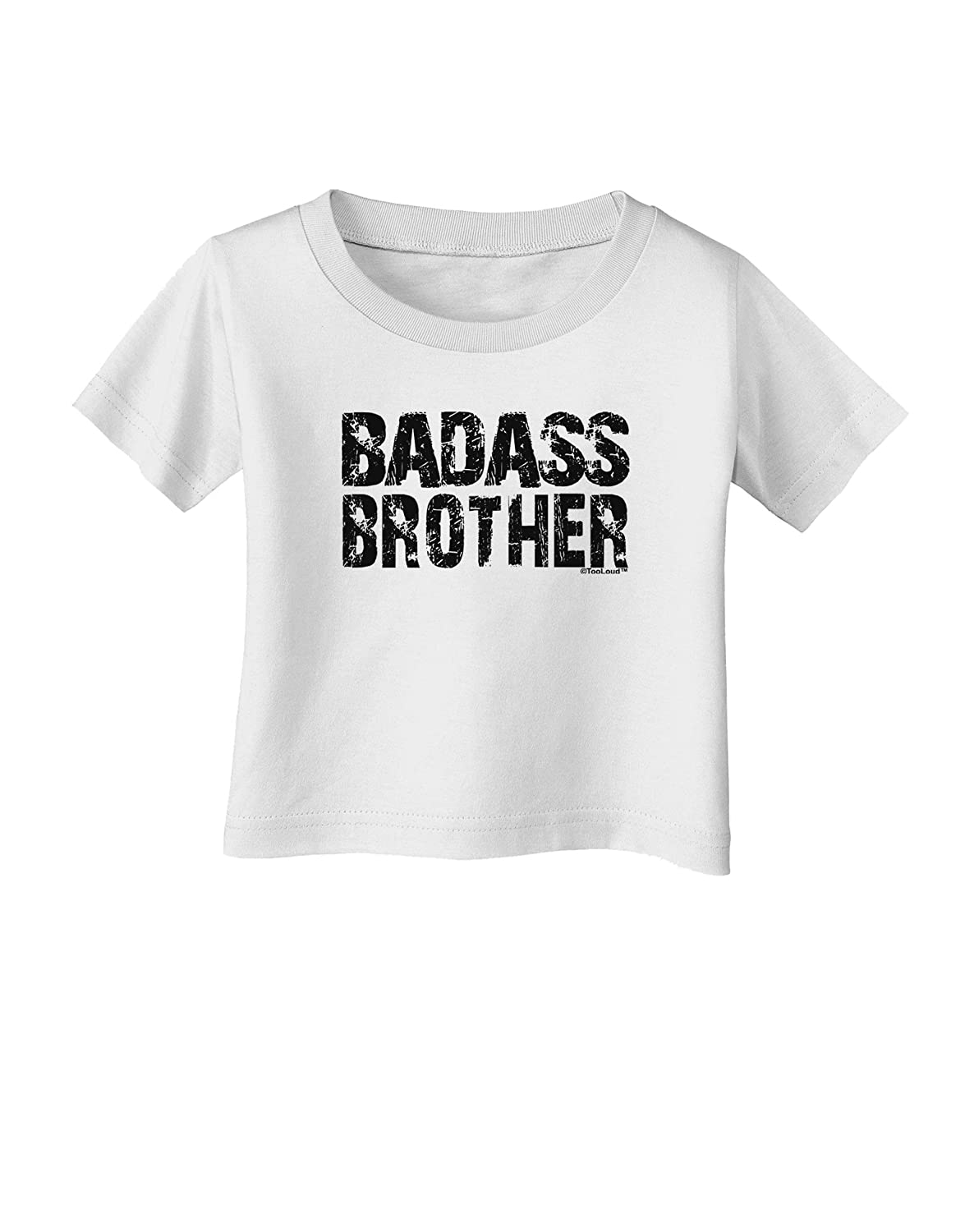 TooLoud Badass Brother Infant T-Shirt