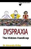 Dyspraxia: Developmental Co-ordination Disorder (Human Horizons S)