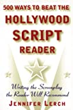 500 Ways to Beat the Hollywood Script Reader: Writing the Screenplay the Reader Will Recommend
