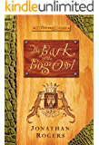 The Bark of the Bog Owl (The Wilderking Trilogy Book 1)