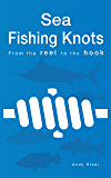 Sea Fishing Knots - From the reel to the hook