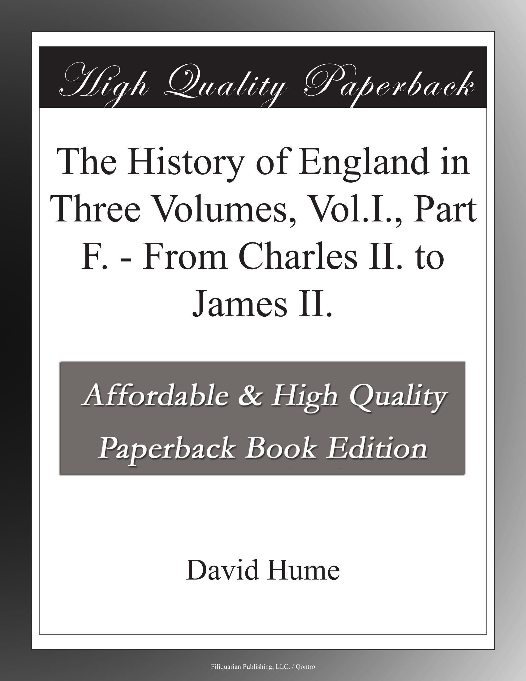 Download The History of England in Three Volumes, Vol.I., Part F. - From Charles II. to James II. ebook