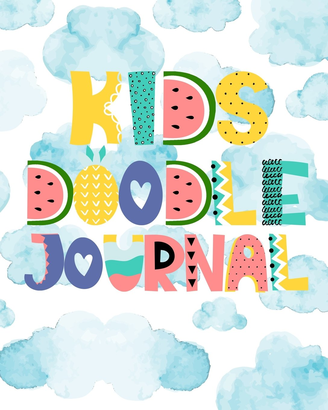 Kids Doodle Journal: Blank Journals To Write In, Doodle In, Draw In Or Sketch In, 8