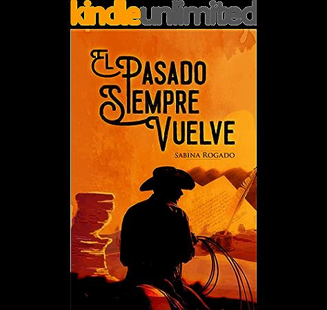 EL PASADO SIEMPRE VUELVE eBook: Rogado, Sabina: Amazon.es: Tienda ...