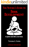 The Newbie's Guide to Book Development: A quick-and-dirty beginner's guide to how books are groomed. (Writerwerx…