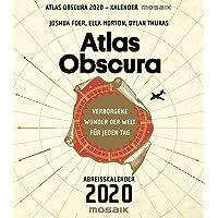 Atlas Obscura: Verborgene Wunder der Welt für jeden Tag - Abreißkalender 2020