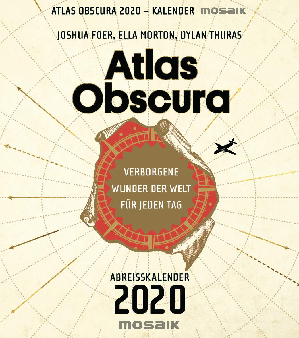 Atlas Obscura  Verborgene Wunder Der Welt Für Jeden Tag   Abreißkalender 2020