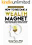 Mindset: How to Become a Wealth Magnet in 2018: Your Personal Money Making Blueprint, Build Your Financial Success for Life