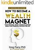 Mindset: How to Become a Wealth Magnet: Your Personal Money Making Blueprint, Build Your Financial Success for Life