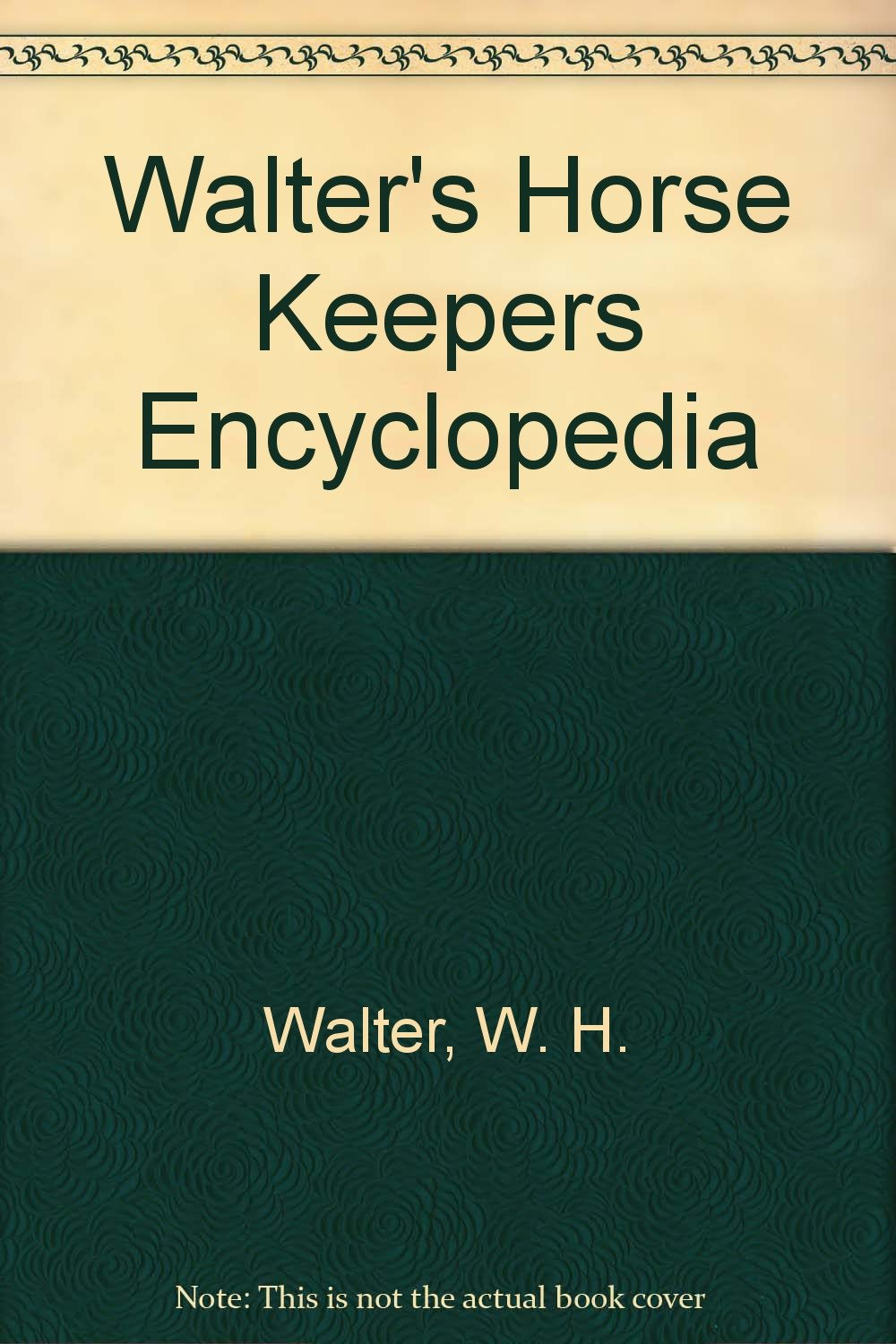 Walter's horse keepers' encyclopedia (Right way books)