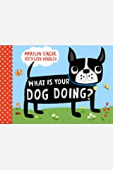What Is Your Dog Doing? Kindle Edition