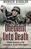 Obedient Unto Death: A Panzer-Grenadier of the Leibstandarte- SS Adolf Hitler Reports