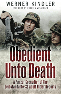 Obedient Unto Death: A Panzer-Grenadier of the Leibstandarte- SS Adolf Hitler Reports