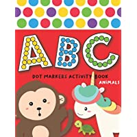 Dot Markers Activity Book ABC Animals: Easy Guided BIG DOTS | Do a dot page a day | Giant, Large, Jumbo and Cute USA Art Paint Daubers Kids Activity ... Toddler, Preschool, Kindergarten, Girls, Boys