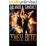 They Bite: A Nyxia White Story (The Nyxia White Stories Book 1)
