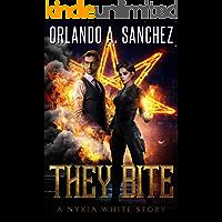 They Bite: A Nyxia White Story (The Nyxia White Stories Book 1)